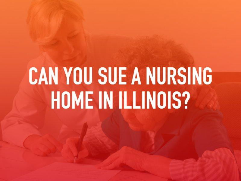 Can you sue a nursing home in Illinois?